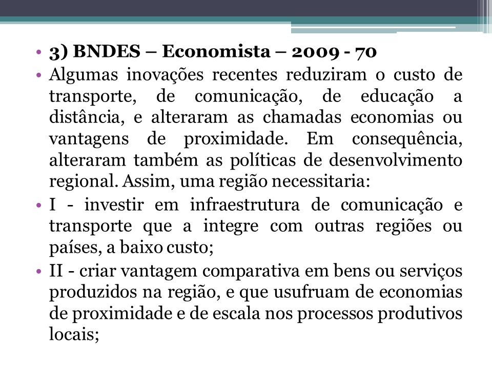 3) BNDES – Economista – 2009 - 70