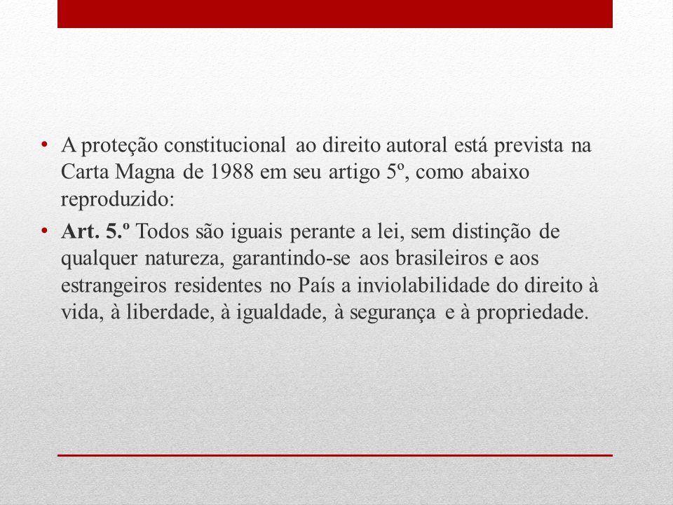 A proteção constitucional ao direito autoral está prevista na Carta Magna de 1988 em seu artigo 5º, como abaixo reproduzido: