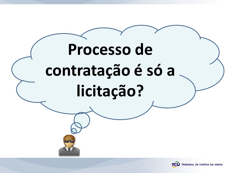 Processo de contratação é só a licitação
