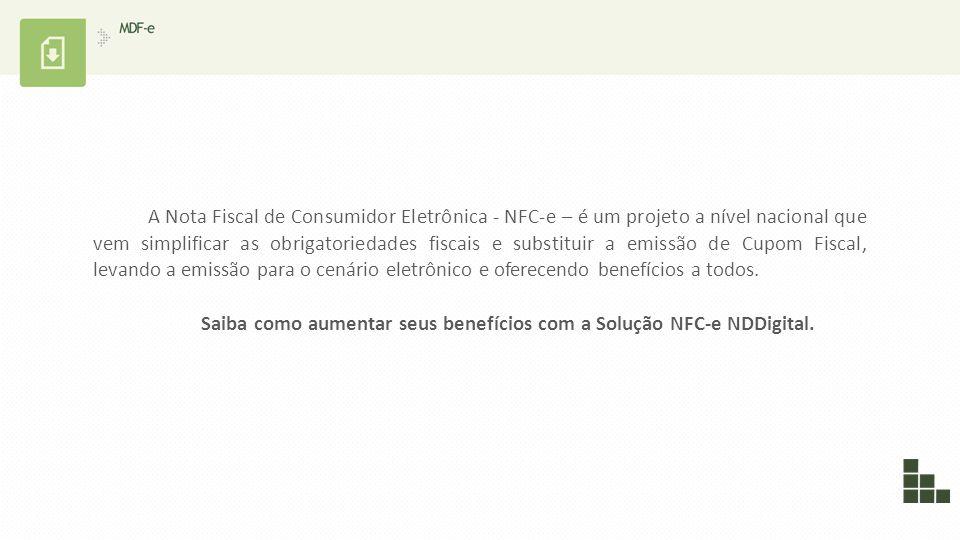 Saiba como aumentar seus benefícios com a Solução NFC-e NDDigital.