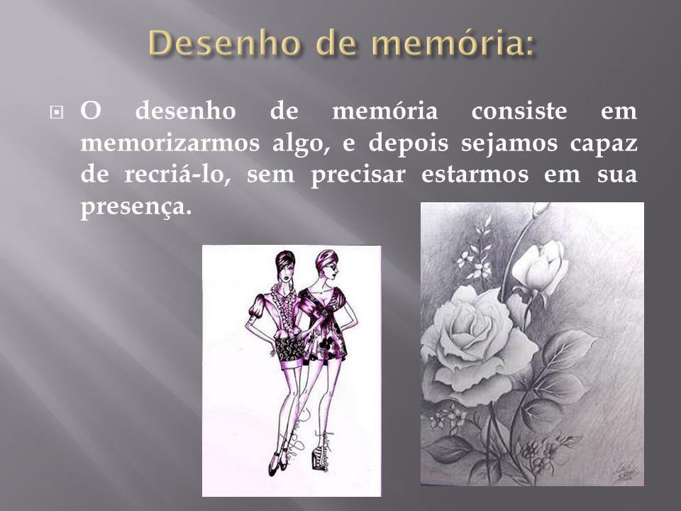 Desenho de memória: O desenho de memória consiste em memorizarmos algo, e depois sejamos capaz de recriá-lo, sem precisar estarmos em sua presença.