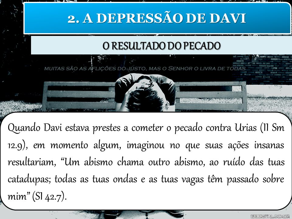 2. A DEPRESSÃO DE DAVI O RESULTADO DO PECADO.