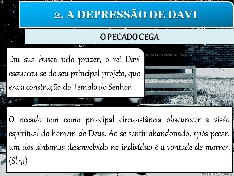 2. A DEPRESSÃO DE DAVI O PECADO CEGA.