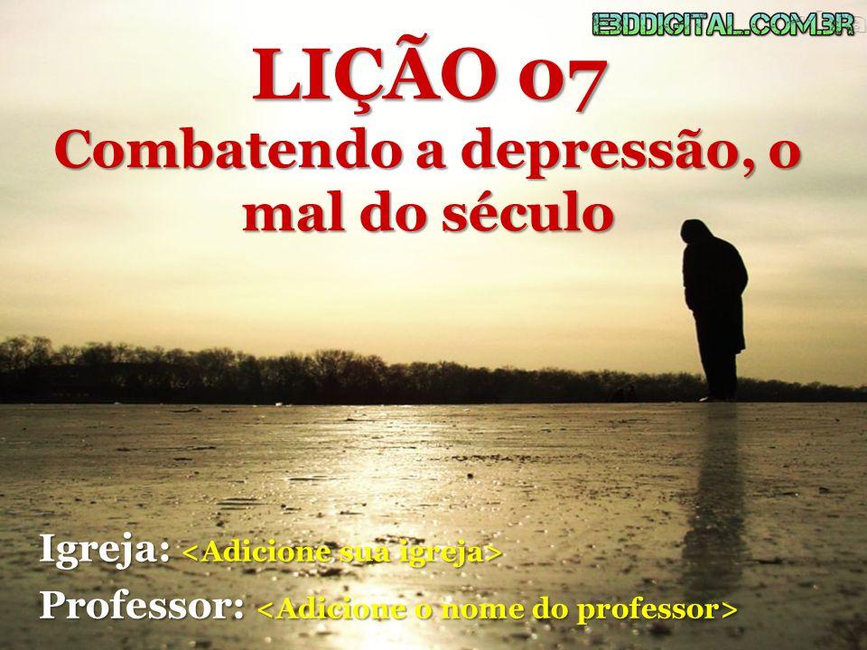 Combatendo a depressão, o mal do século