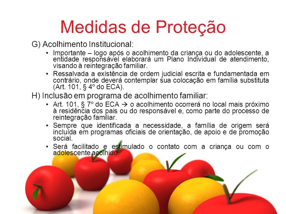 Medidas de Proteção G) Acolhimento Institucional: