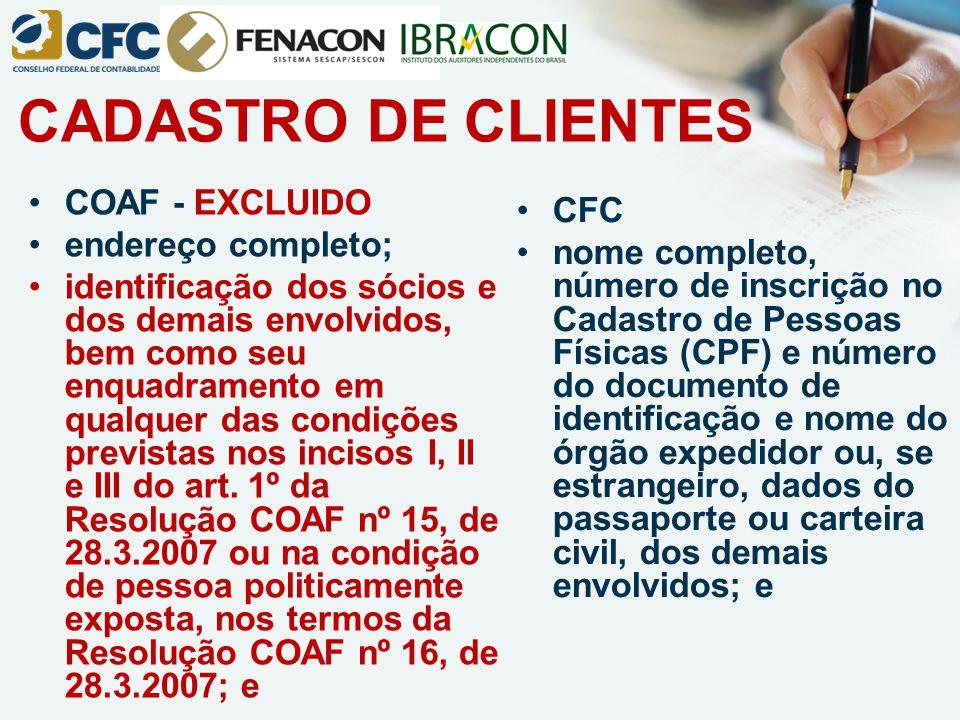 CADASTRO DE CLIENTES COAF - EXCLUIDO CFC endereço completo;