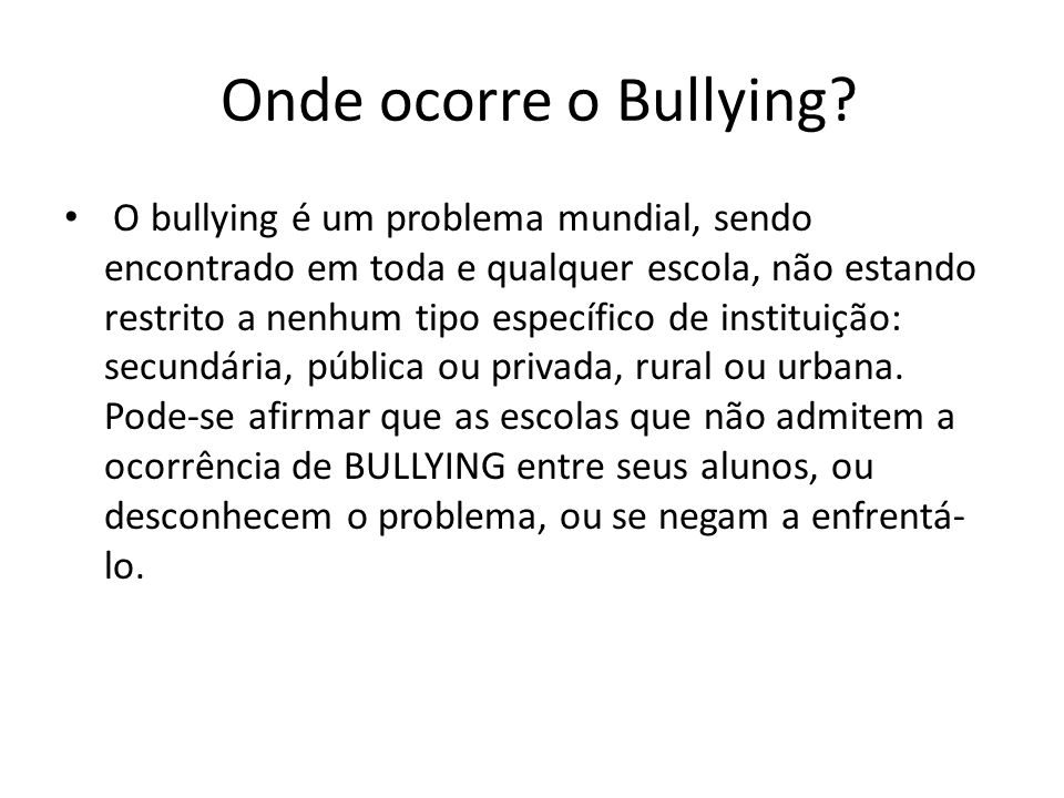 Onde ocorre o Bullying