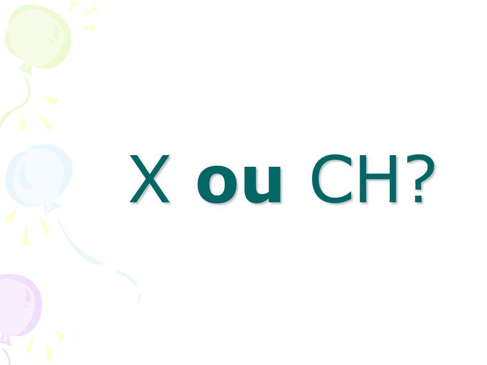 X ou CH