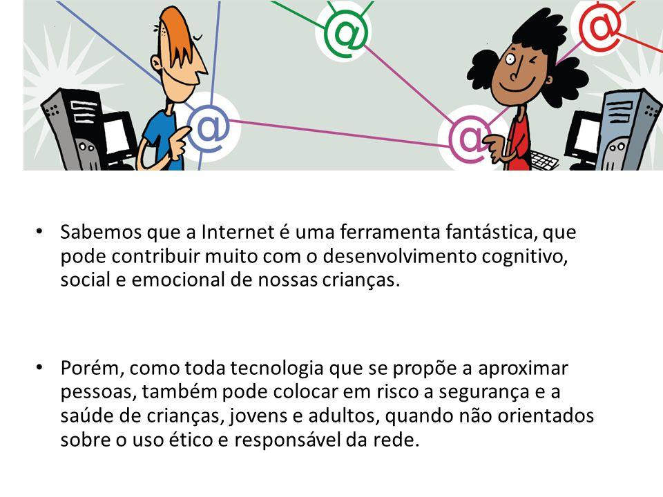 Sabemos que a Internet é uma ferramenta fantástica, que pode contribuir muito com o desenvolvimento cognitivo, social e emocional de nossas crianças.