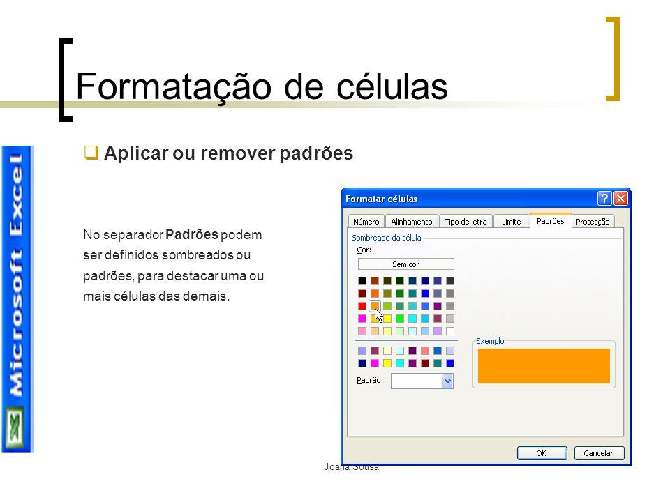 Formatação de células Aplicar ou remover padrões