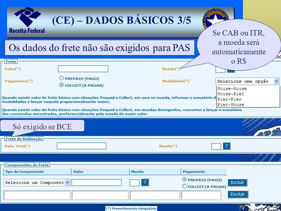 (CE) – DADOS BÁSICOS 3/5 Os dados do frete não são exigidos para PAS
