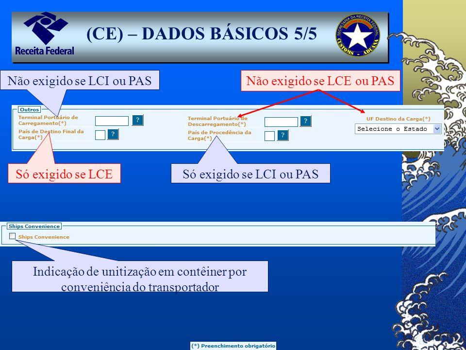 (CE) – DADOS BÁSICOS 5/5 Não exigido se LCI ou PAS