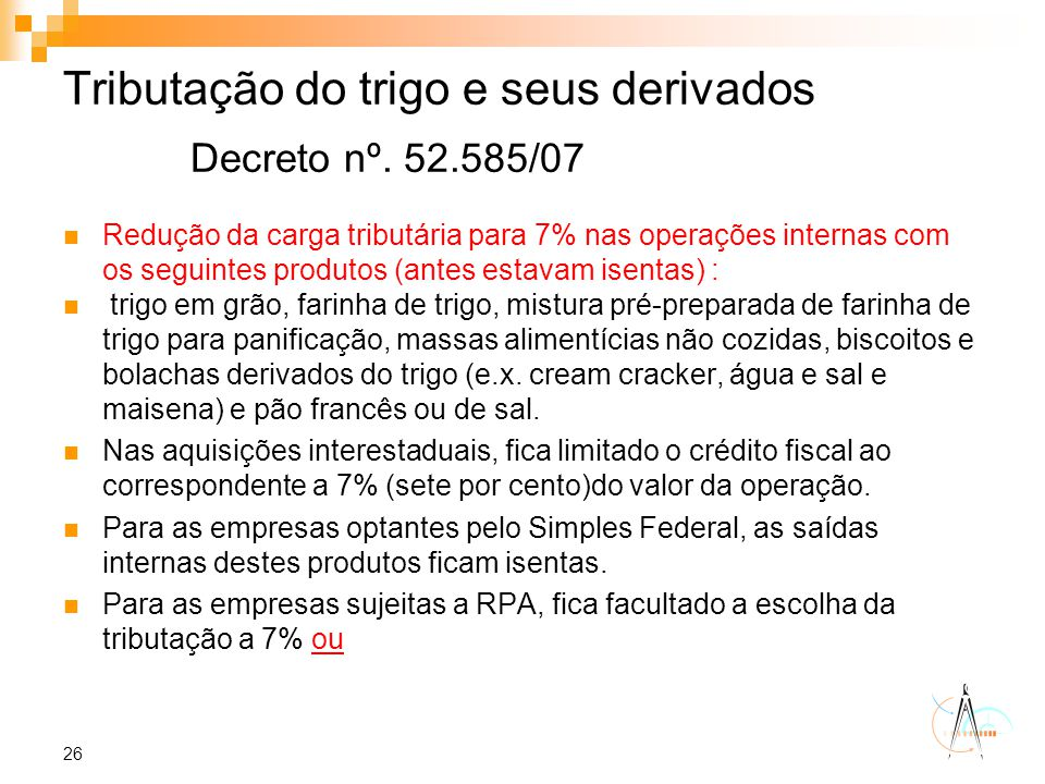 Tributação do trigo e seus derivados Decreto nº. 52.585/07