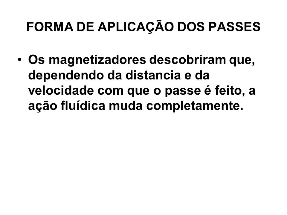 FORMA DE APLICAÇÃO DOS PASSES