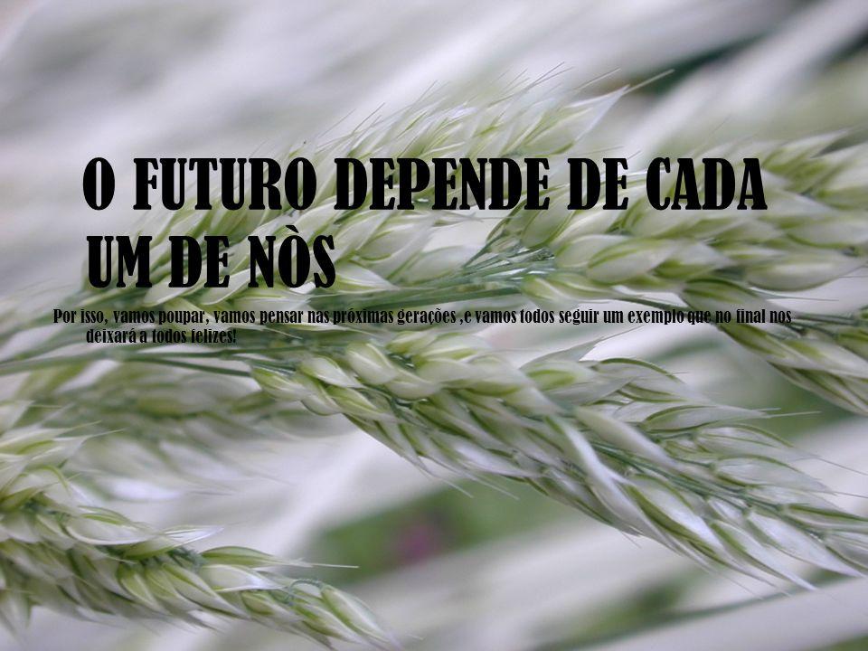 O FUTURO DEPENDE DE CADA UM DE NÒS