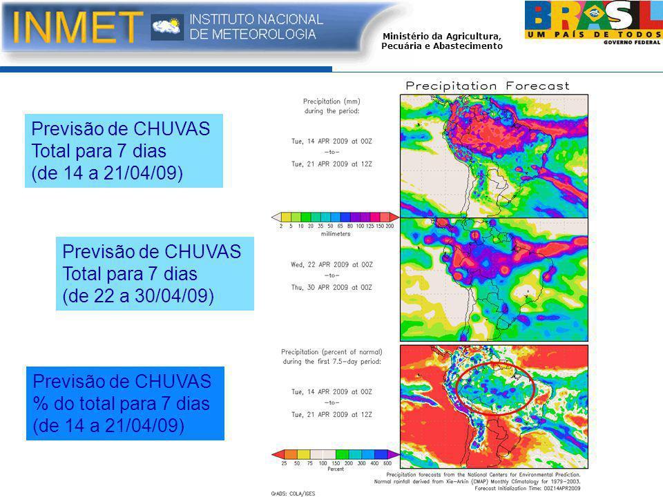 Previsão de CHUVAS Total para 7 dias. (de 14 a 21/04/09) Previsão de CHUVAS. Total para 7 dias. (de 22 a 30/04/09)