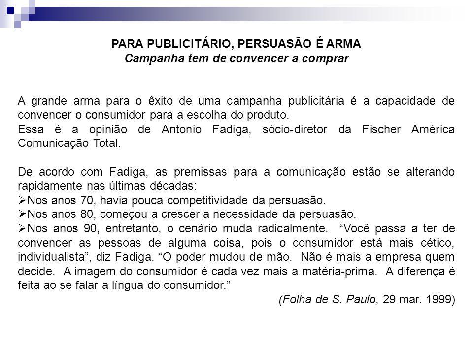 PARA PUBLICITÁRIO, PERSUASÃO É ARMA