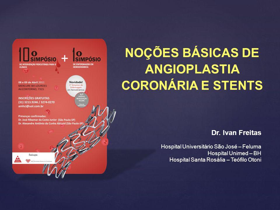 NOÇÕES BÁSICAS DE ANGIOPLASTIA CORONÁRIA E STENTS
