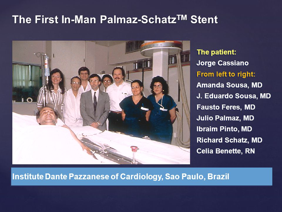 The First In-Man Palmaz-SchatzTM Stent