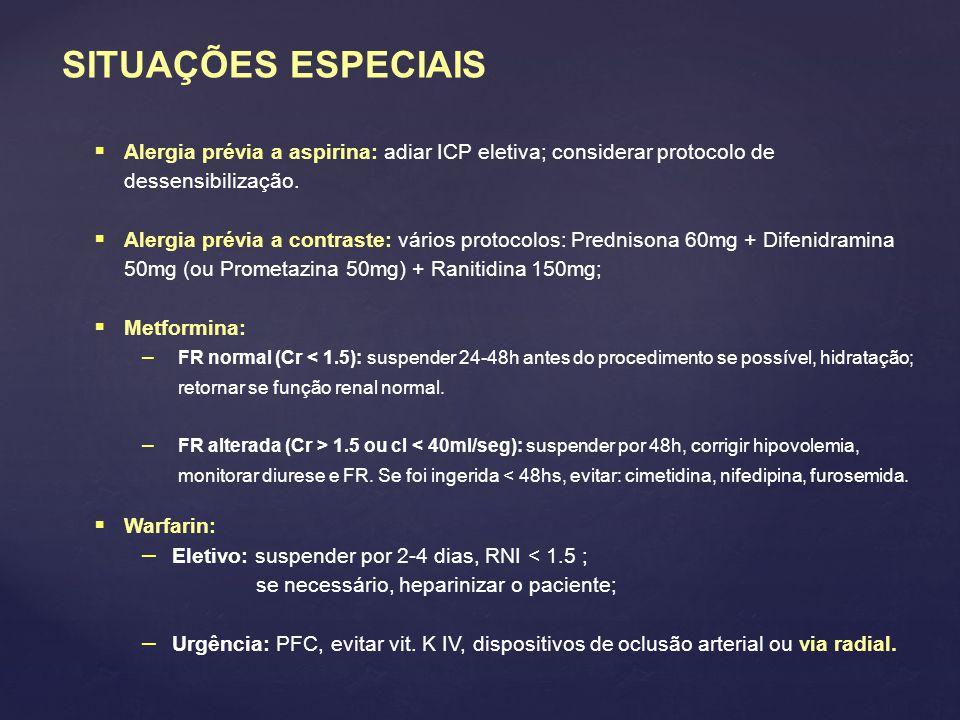 SITUAÇÕES ESPECIAIS Alergia prévia a aspirina: adiar ICP eletiva; considerar protocolo de dessensibilização.
