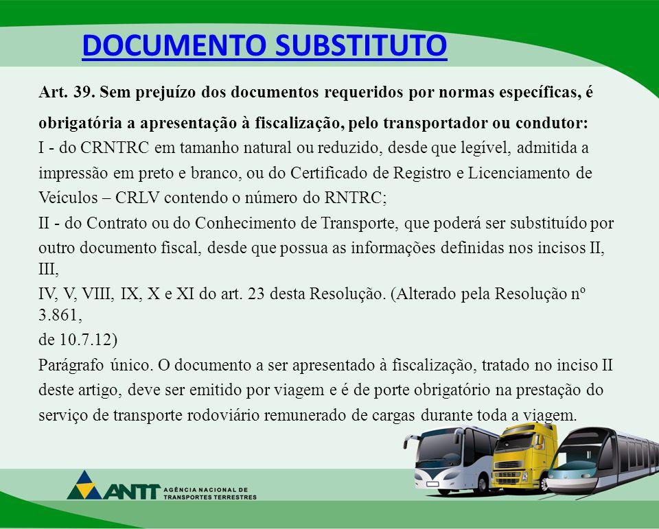 DOCUMENTO SUBSTITUTO Art. 39. Sem prejuízo dos documentos requeridos por normas específicas, é.