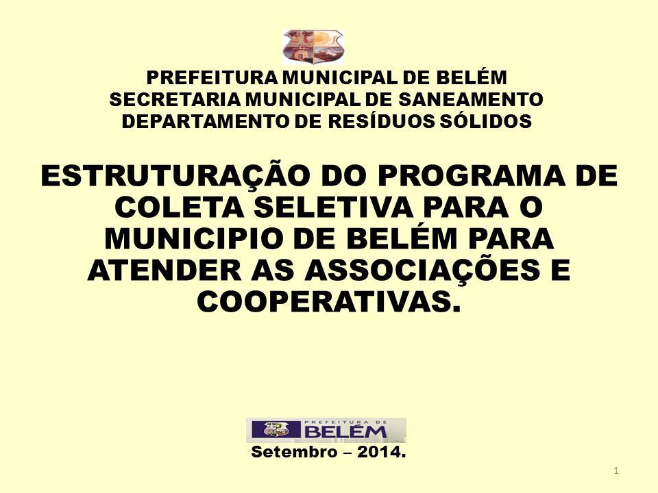 PREFEITURA MUNICIPAL DE BELÉM SECRETARIA MUNICIPAL DE SANEAMENTO DEPARTAMENTO DE RESÍDUOS SÓLIDOS