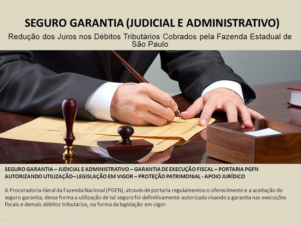 SEGURO GARANTIA (JUDICIAL E ADMINISTRATIVO)
