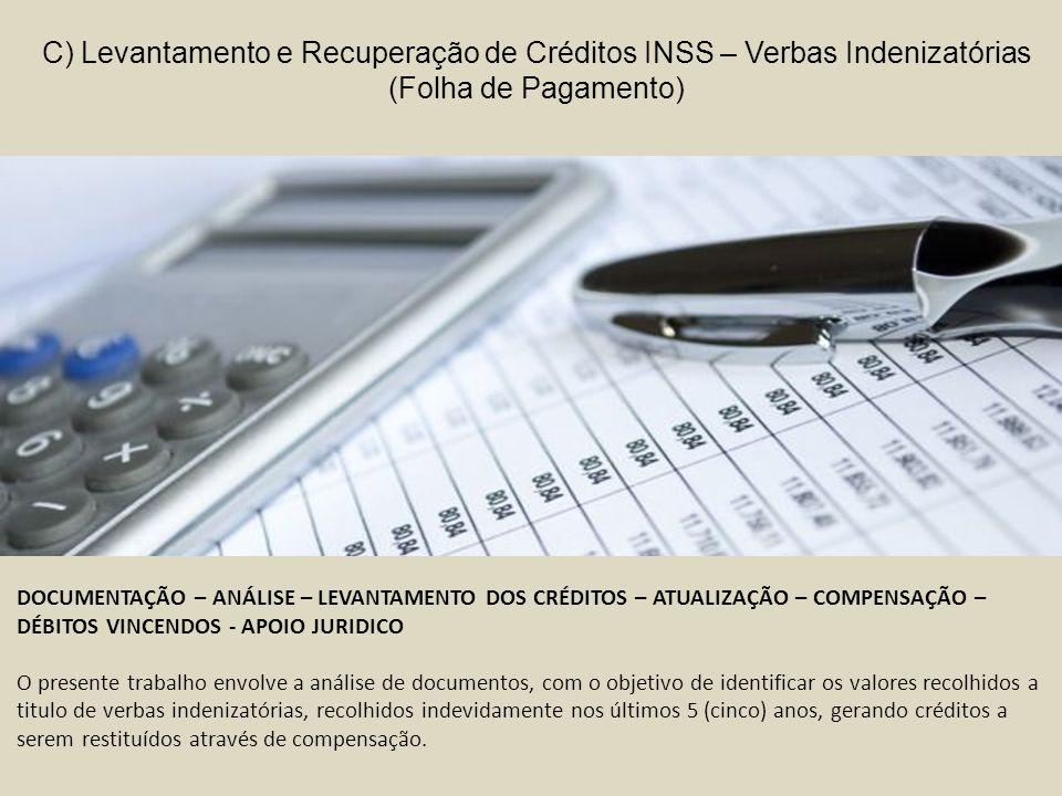 C) Levantamento e Recuperação de Créditos INSS – Verbas Indenizatórias (Folha de Pagamento)