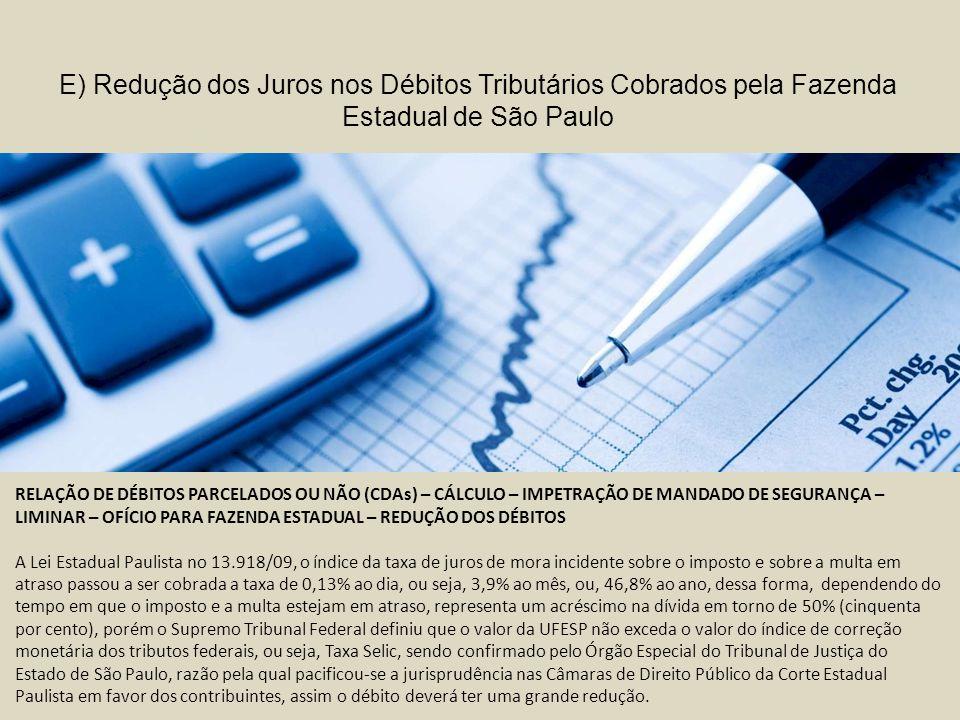 E) Redução dos Juros nos Débitos Tributários Cobrados pela Fazenda Estadual de São Paulo