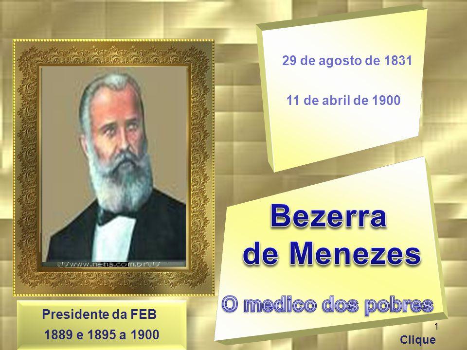 Bezerra de Menezes O medico dos pobres 29 de agosto de 1831
