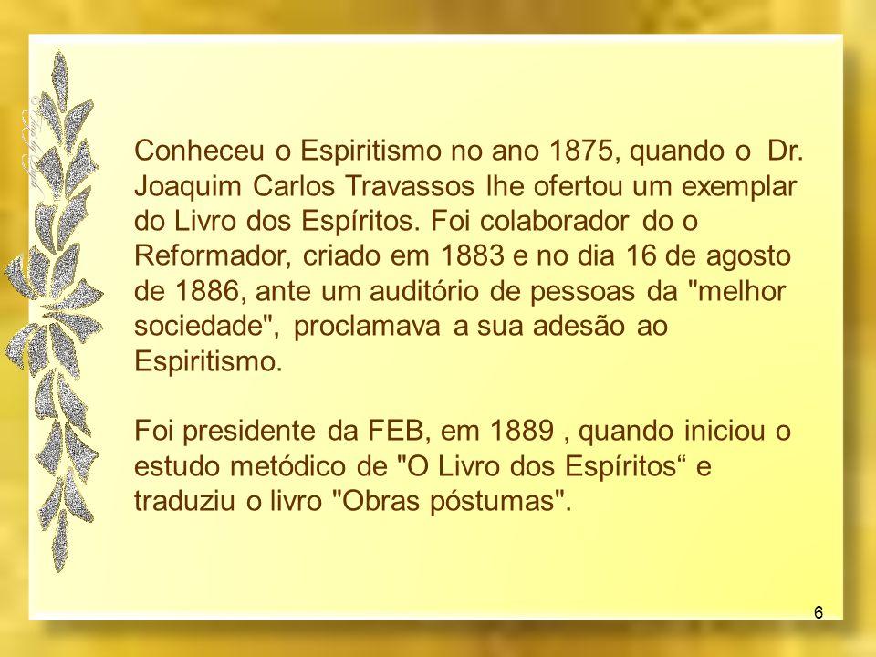Conheceu o Espiritismo no ano 1875, quando o Dr
