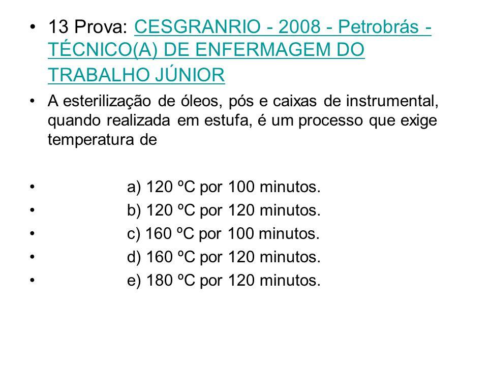 13 Prova: CESGRANRIO - 2008 - Petrobrás - TÉCNICO(A) DE ENFERMAGEM DO TRABALHO JÚNIOR