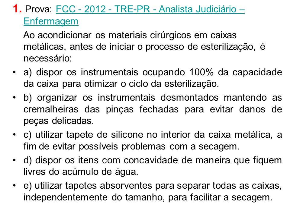1. Prova: FCC - 2012 - TRE-PR - Analista Judiciário – Enfermagem
