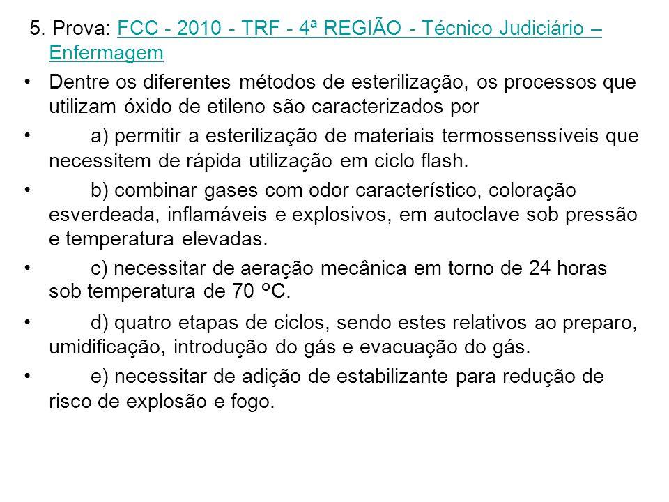 5. Prova: FCC - 2010 - TRF - 4ª REGIÃO - Técnico Judiciário – Enfermagem