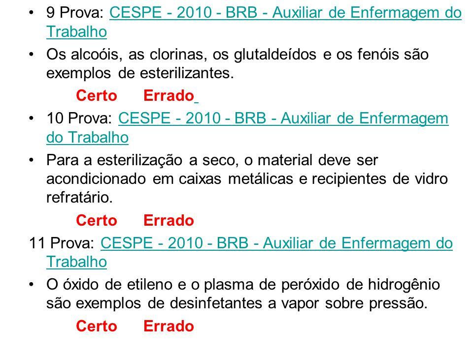 9 Prova: CESPE - 2010 - BRB - Auxiliar de Enfermagem do Trabalho