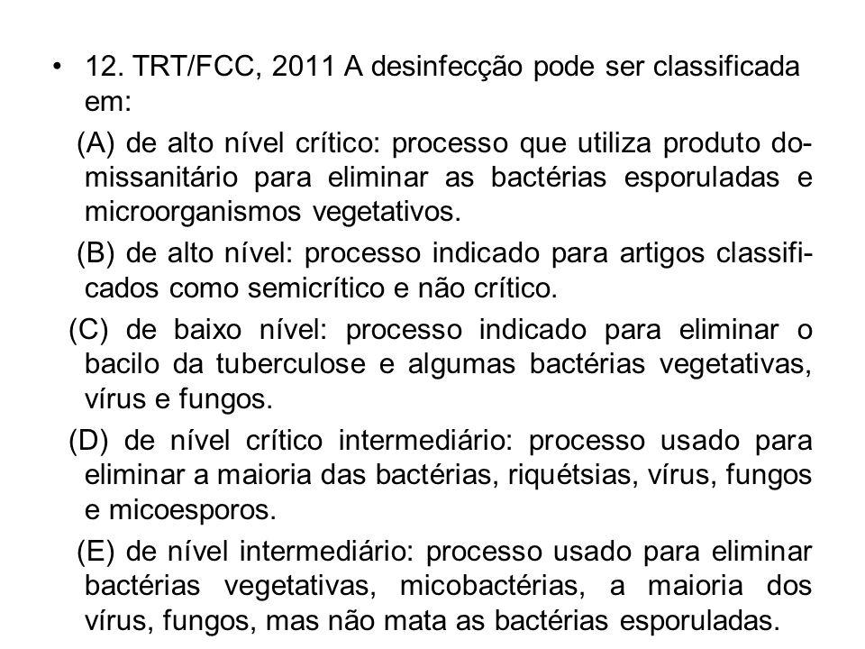 12. TRT/FCC, 2011 A desinfecção pode ser classificada em: