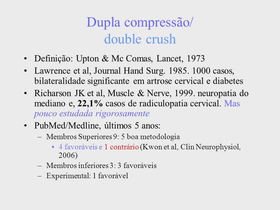 Dupla compressão/ double crush