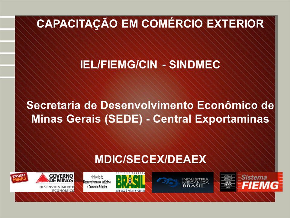CAPACITAÇÃO EM COMÉRCIO EXTERIOR IEL/FIEMG/CIN - SINDMEC