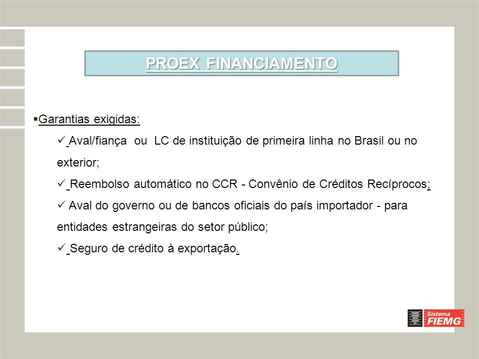 PROEX FINANCIAMENTO Garantias exigidas: