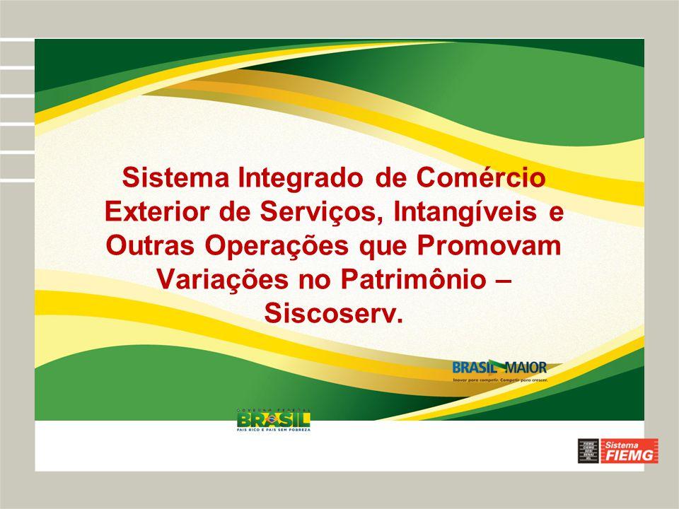 Sistema Integrado de Comércio Exterior de Serviços, Intangíveis e Outras Operações que Promovam Variações no Patrimônio – Siscoserv.
