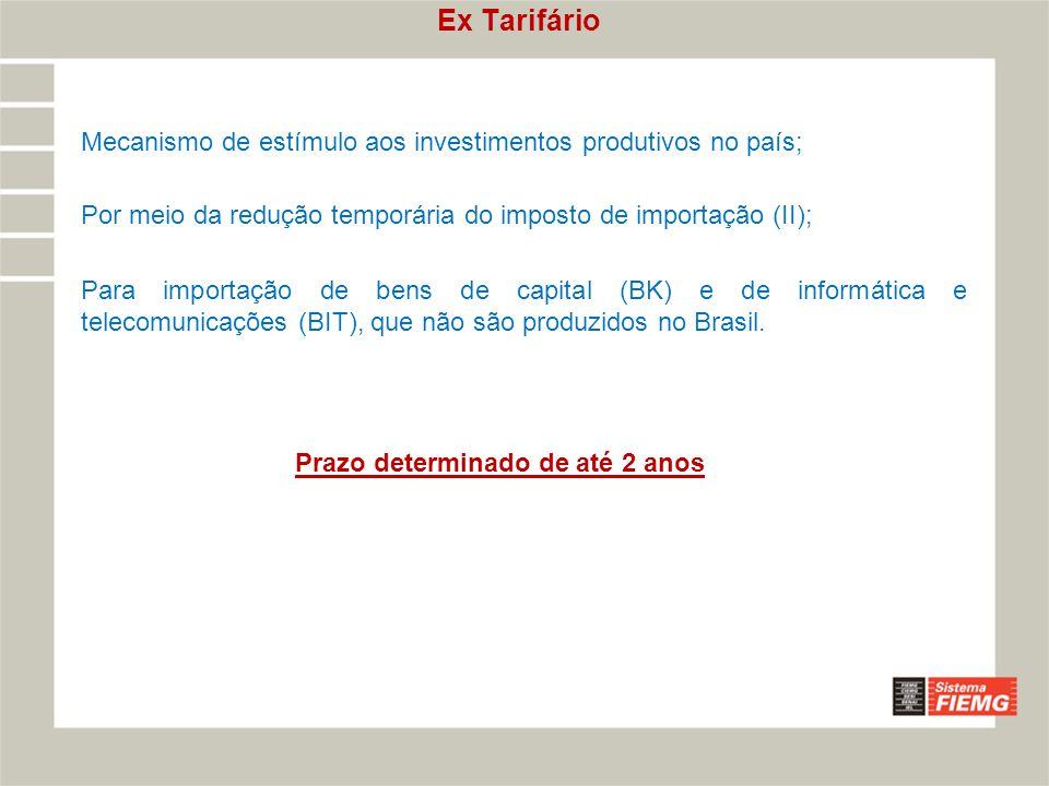 Ex Tarifário Mecanismo de estímulo aos investimentos produtivos no país; Por meio da redução temporária do imposto de importação (II);