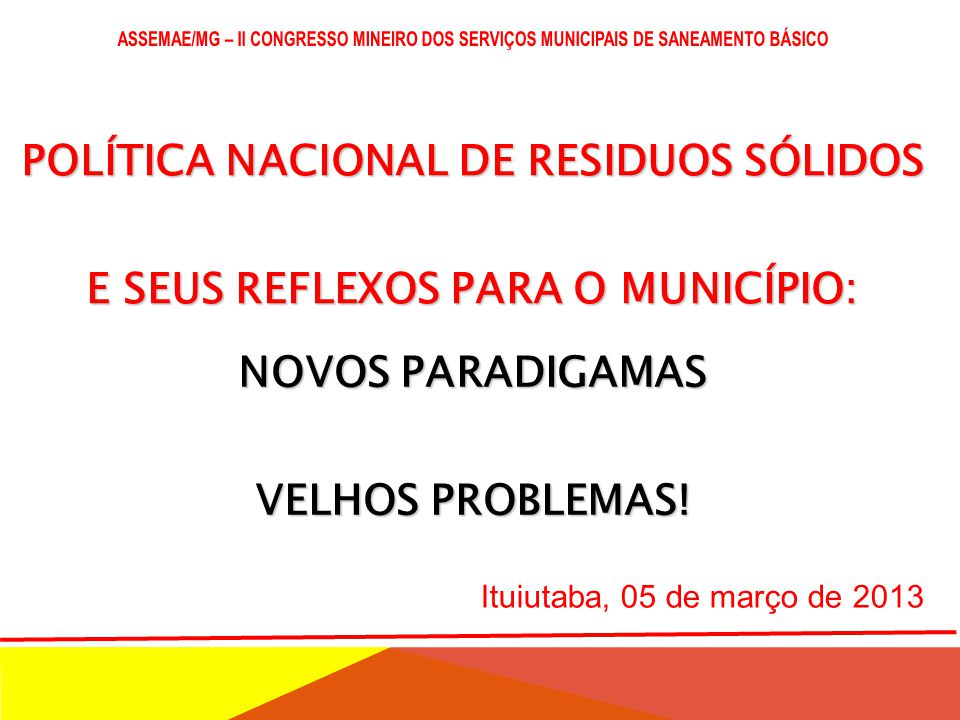 POLÍTICA NACIONAL DE RESIDUOS SÓLIDOS E SEUS REFLEXOS PARA O MUNICÍPIO: