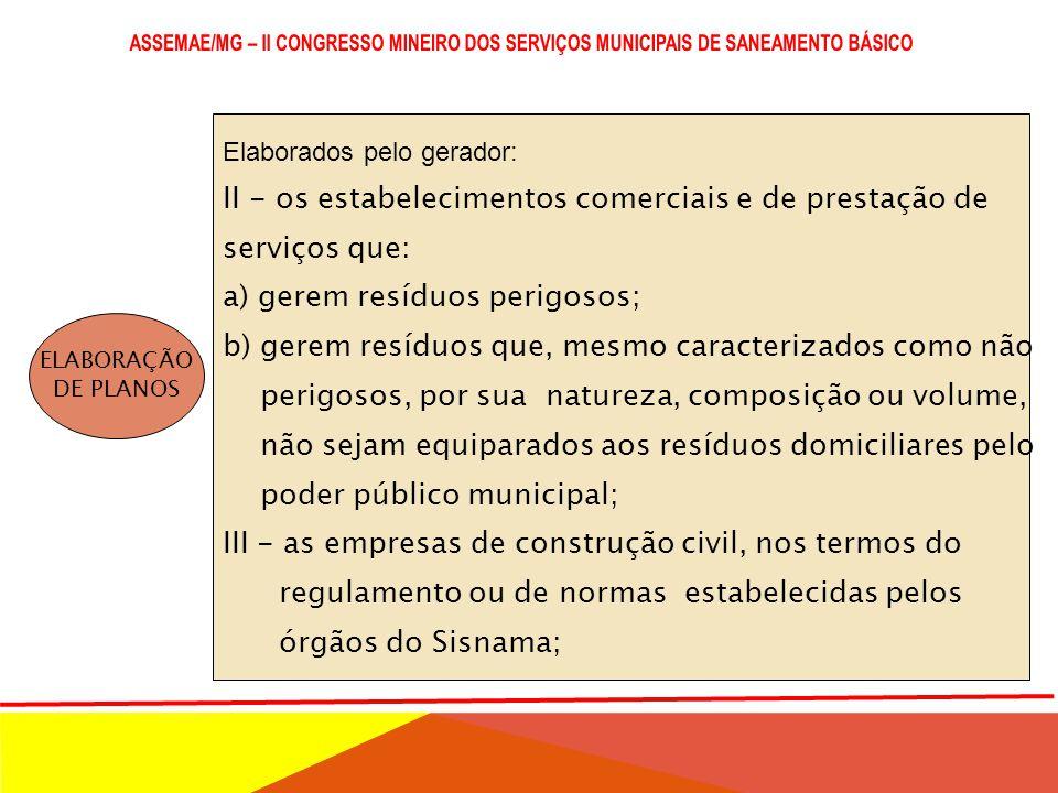 II - os estabelecimentos comerciais e de prestação de serviços que: