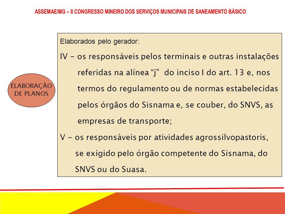 IV - os responsáveis pelos terminais e outras instalações