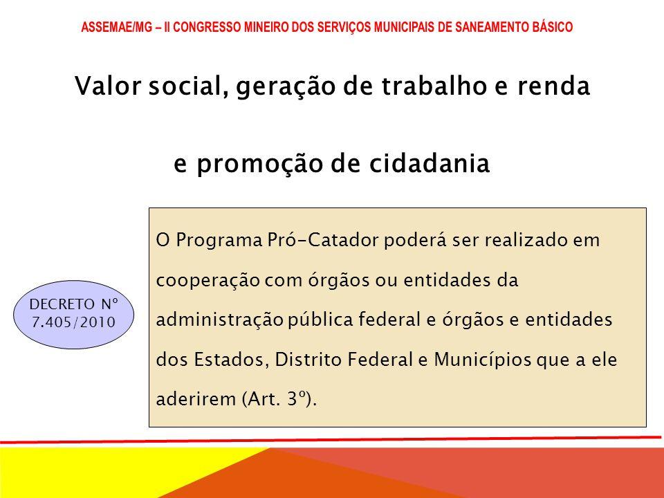 Valor social, geração de trabalho e renda e promoção de cidadania