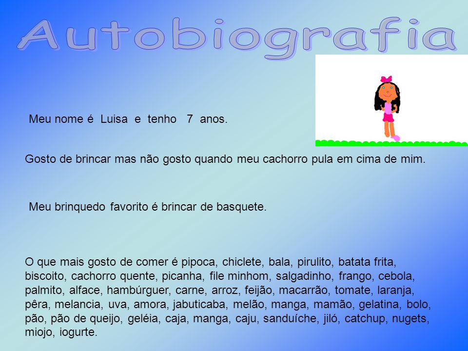 Autobiografia Meu nome é Luisa e tenho 7 anos.