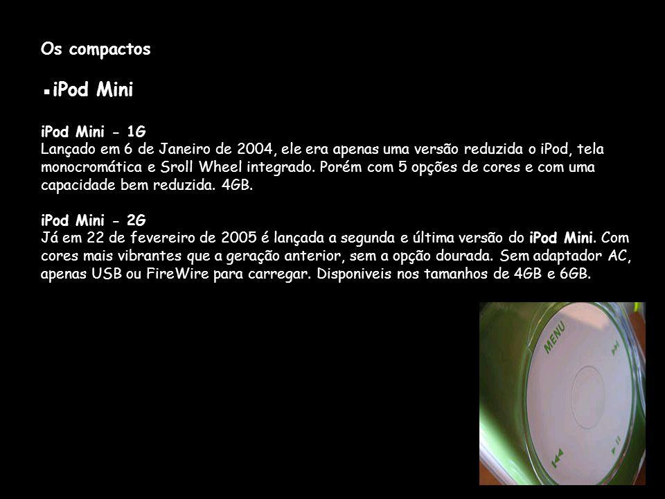 ▪iPod Mini Os compactos