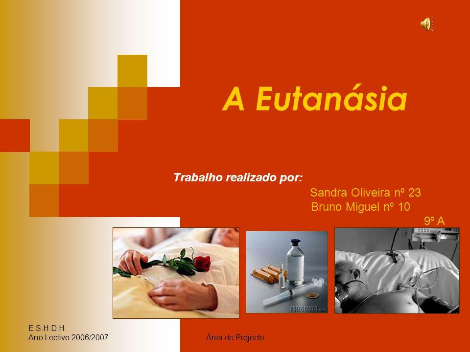 A Eutanásia Trabalho realizado por: Sandra Oliveira nº 23