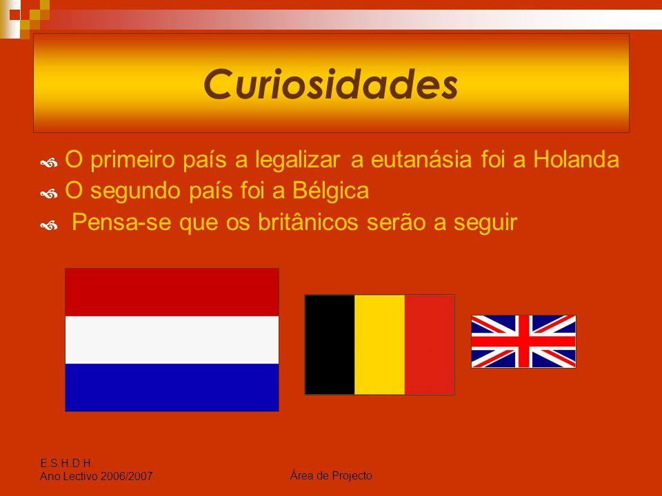 Curiosidades O primeiro país a legalizar a eutanásia foi a Holanda
