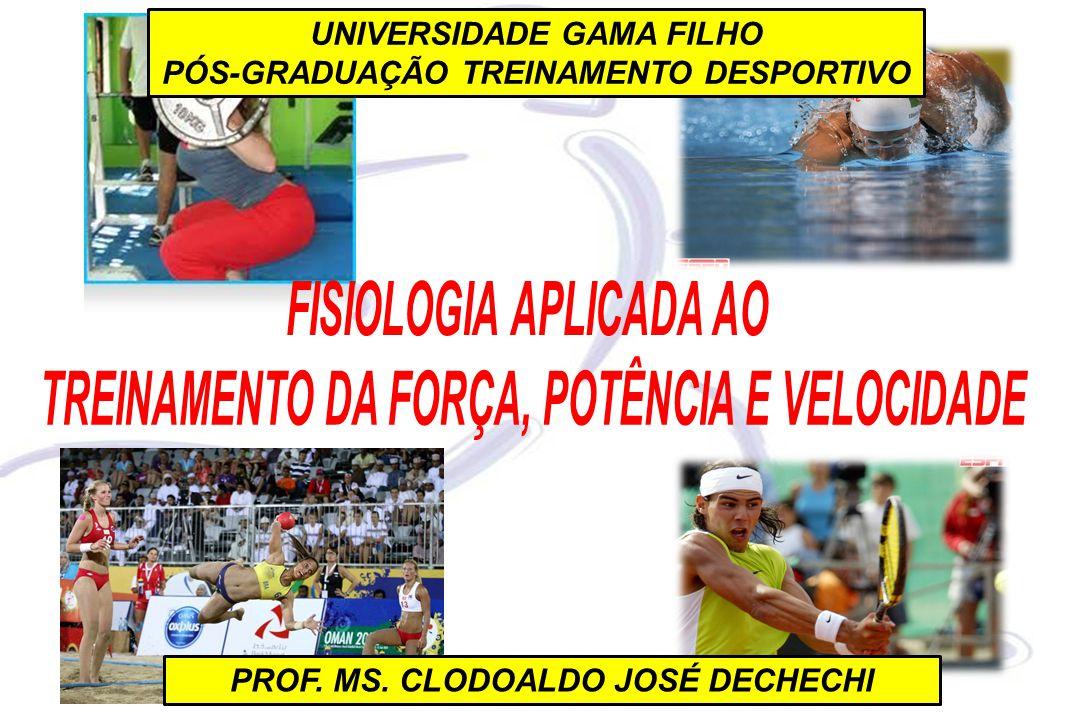 FISIOLOGIA APLICADA AO TREINAMENTO DA FORÇA, POTÊNCIA E VELOCIDADE